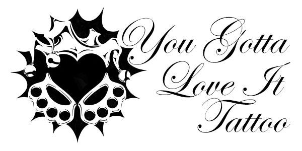 You Gotta Love It Tattoo NO